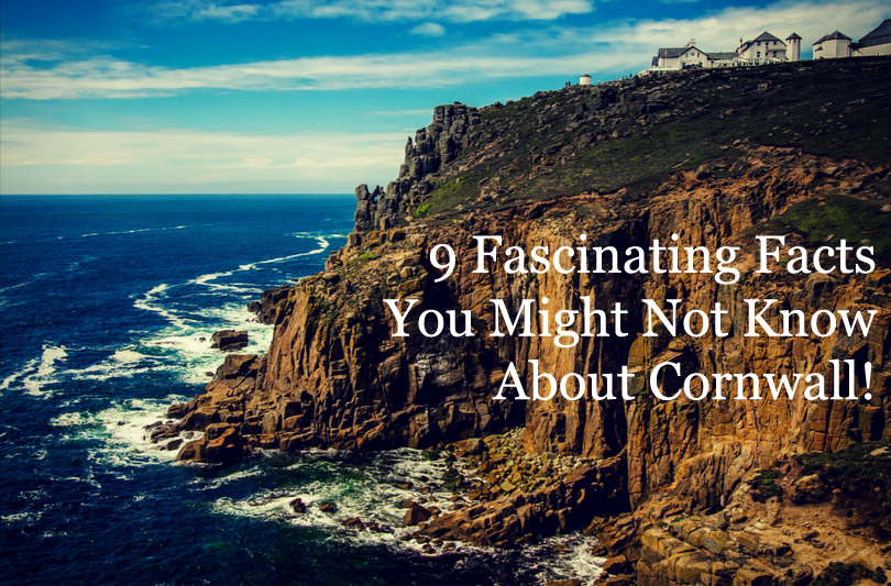 9 Fascinating Facts You Might Not Know About Cornwall