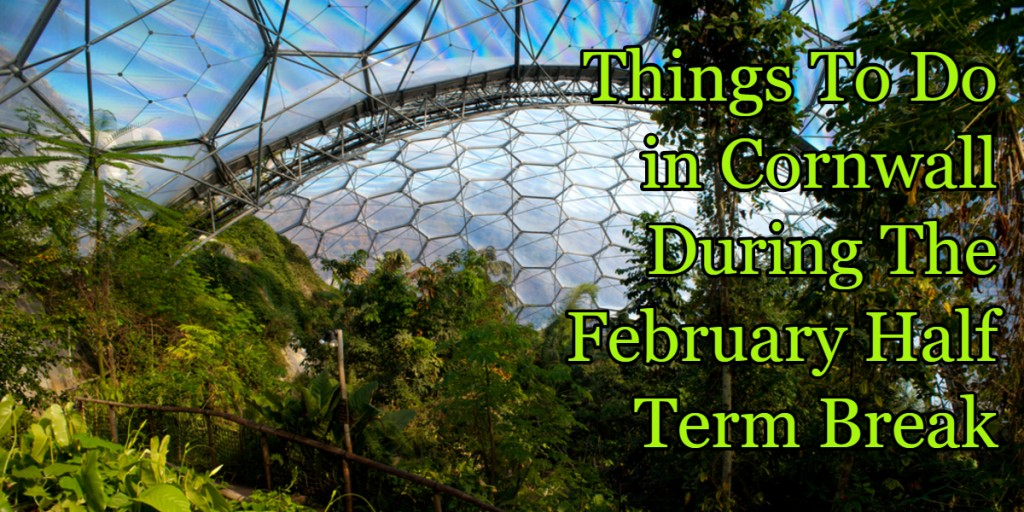 things to do in cornwall February half term