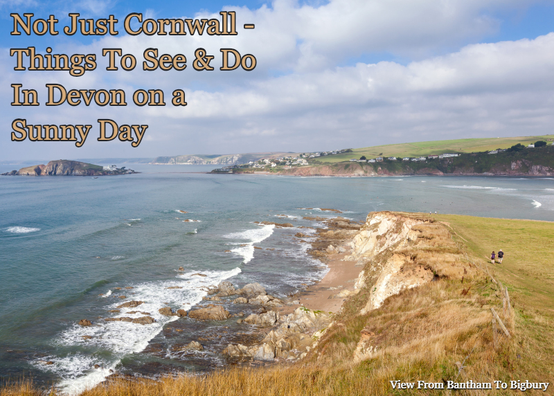 not just cornwall - things to do in devon on a sunny day